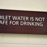 Stop Drinking from the toilet!